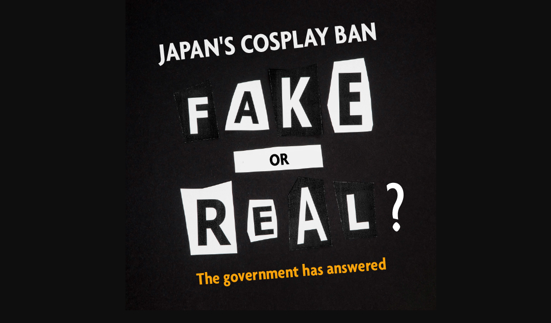 Japan's cosplay Ban, fake or real?